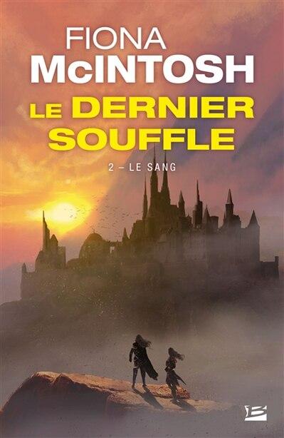 Le Dernier Souffle Tome 2 Le Sang by Fiona Mcintosh