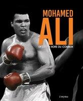 Mohamed Ali Un Destin Hors Du Commun