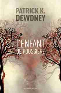 L'ENFANT DE POUSSIÈRE by PATRICK DEWDNEY