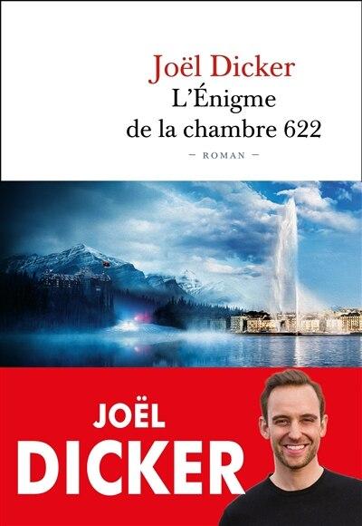 L'ÉNIGME DE LA CHAMBRE 622 de Joel Dicker