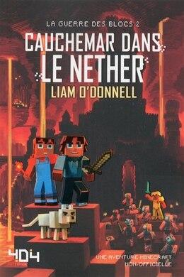 Book La guerre des blocs tome 2 Cauchemar dans le nether: Une aventure Minecraft non-officielle by Liam O'donnell