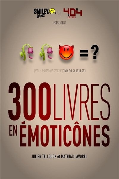 300 LIVRES EN EMOTICONES by Julien Tellouck