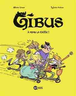 Gibus t01 -a fond la caisse! by Sylvain Frécon