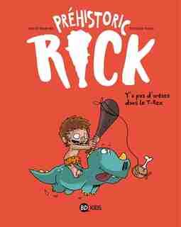 Prehistoric rick t01 -y'a pas d'aretes.. by Hervé Éparvier