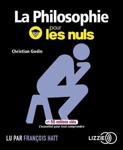 LA PHILOSOPHIE POUR LES NULS EN 50 NOTIONS CLES de Christian Godin