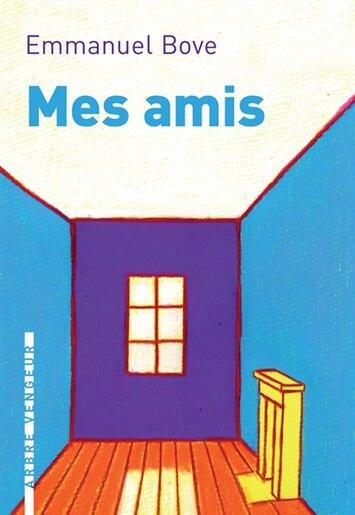Mes amis by Emmanuel Bove
