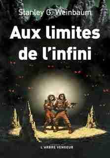 Aux limites de l'infini by Stanley Weinbaum