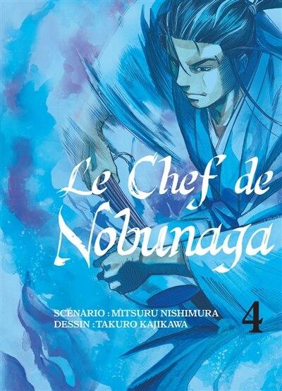 CHEF DE NOBUNAGA T04 -LE by Mitsuru Nishimura