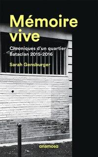 Mémoire vive: Chroniques dun quartier Bataclan 2015-2016