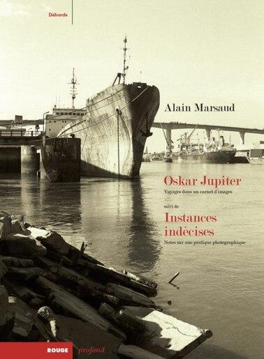 Instances indécises - Oskar Jupiter by Alain Marsaud