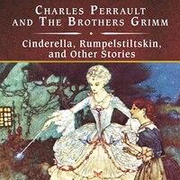 Cinderella, Rumpelstiltskin, And Other Stories, With Ebook