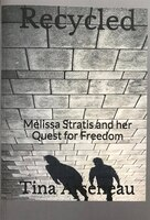 Recycled: Melissa Stratis and her Quest for Freedom