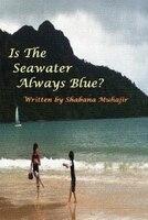 Is the Seawater always Blue?