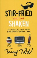 Stif-fried and not Shaken: Nostalgic Trip Down Singapore's Memory Lane