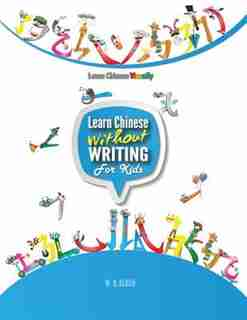 Learn Chinese Without Writing For Kids 1: Activity Book by W.Q. Blosh