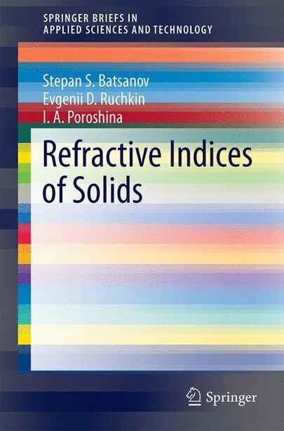 Refractive Indices Of Solids by Stepan S. Batsanov