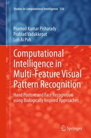 Computational Intelligence In Multi-feature Visual Pattern Recognition: Hand Posture And Face…