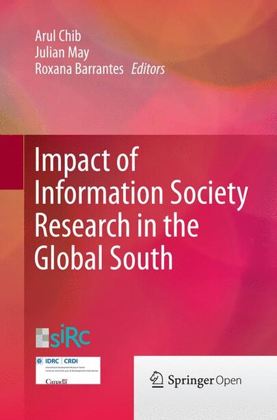 Impact Of Information Society Research In The Global South by Arul Chib