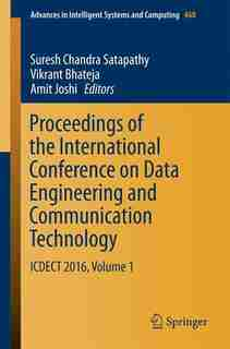 Proceedings Of The International Conference On Data Engineering And Communication Technology: Icdect 2016, Volume 1 by Suresh Chandra Satapathy