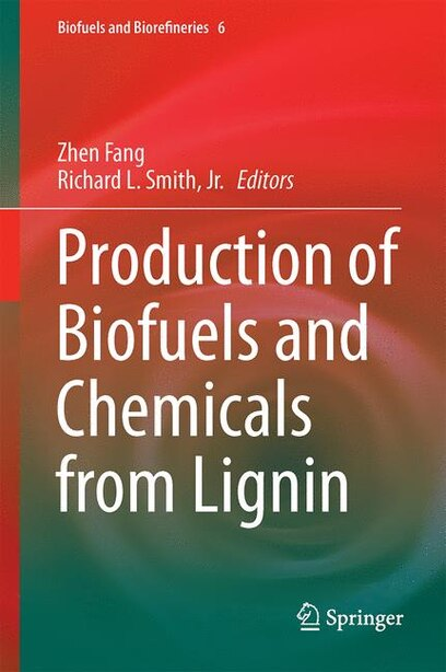 Production Of Biofuels And Chemicals From Lignin by Zhen Fang