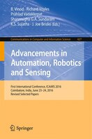 Advancements In Automation, Robotics And Sensing: First International Conference, Icaars 2016…