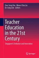 Teacher Education In The 21st Century: Singapore's Evolution And Innovation