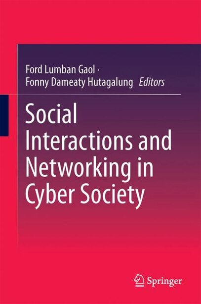 Social Interactions And Networking In Cyber Society by Ford Lumban Gaol