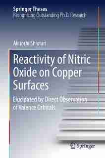 Reactivity Of Nitric Oxide On Copper Surfaces: Elucidated By Direct Observation Of Valence Orbitals by Akitoshi Shiotari