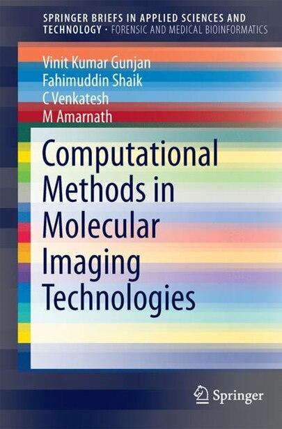 Computational Methods In Molecular Imaging Technologies by Vinit Kumar Gunjan