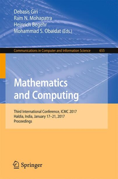 Mathematics And Computing: Third International Conference, Icmc 2017, Haldia, India, January 17-21, 2017, Proceedings by Debasis Giri