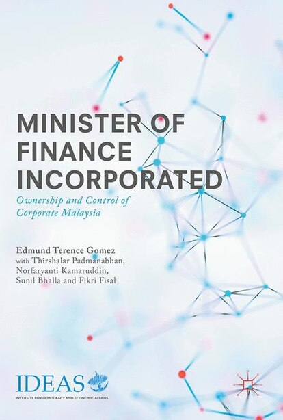 Minister Of Finance Incorporated: Ownership And Control Of Corporate Malaysia by Edmund Terence Gomez