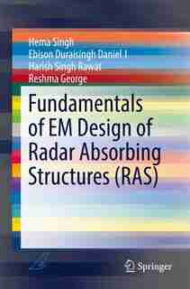 Fundamentals Of Em Design Of Radar Absorbing Structures (ras) by Hema Singh