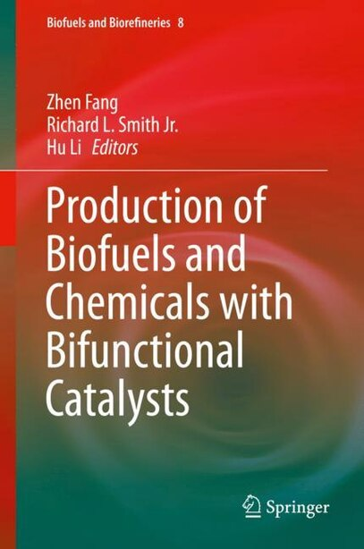 Production Of Biofuels And Chemicals With Bifunctional Catalysts by Zhen Fang