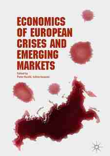 Economics Of European Crises And Emerging Markets by Peter Havlik