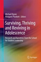 Surviving, Thriving And Reviving In Adolescence: Research And Narratives From The School For…