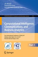 Computational Intelligence, Communications, And Business Analytics: First International Conference…