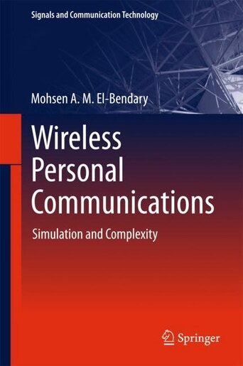 Wireless Personal Communications: Simulation And Complexity by Mohsen A. M. El-bendary