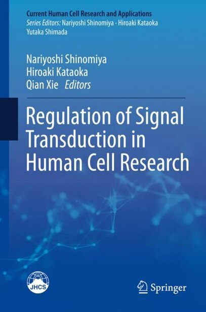 Regulation Of Signal Transduction In Human Cell Research by Nariyoshi Shinomiya