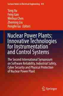 Nuclear Power Plants: Innovative Technologies For Instrumentation And Control Systems: The Second International Symposium by Yang Xu