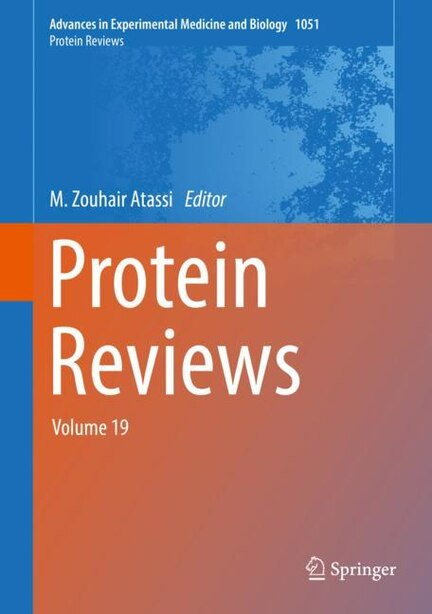 Protein Reviews: Volume 19 by M. Zouhair Atassi