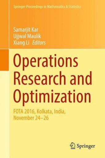 Operations Research And Optimization: Fota 2016, Kolkata, India, November 24-26 by Samarjit Kar