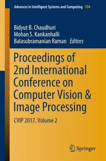 Proceedings Of 2nd International Conference On Computer Vision And Image Processing: Cvip 2017, Volume 2 by Bidyut B. Chaudhuri
