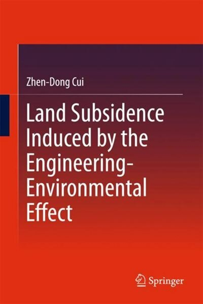 Land Subsidence Induced By The Engineering-environmental Effect by Zhen-dong Cui