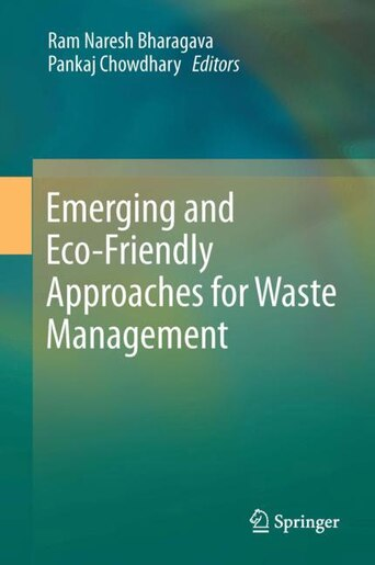 Emerging And Eco-friendly Approaches For Waste Management by Ram Naresh Bharagava