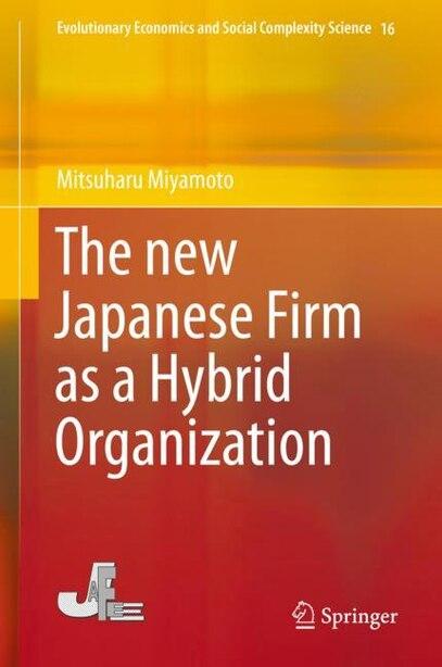 The New Japanese Firm As A Hybrid Organization by Mitsuharu Miyamoto