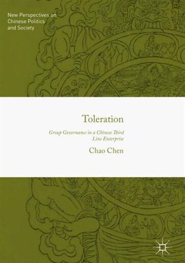 Toleration: Group Governance In A Chinese Third Line Enterprise by Chao Chen