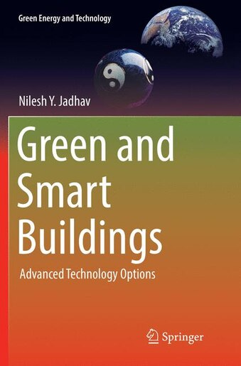 Green And Smart Buildings: Advanced Technology Options by Nilesh Y. Jadhav