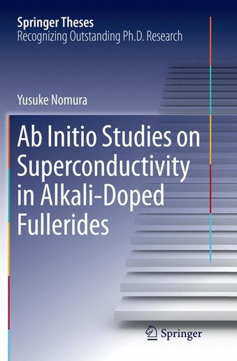 Ab Initio Studies On Superconductivity In Alkali-doped Fullerides by Yusuke Nomura