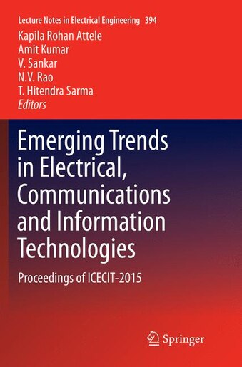 Emerging Trends In Electrical, Communications And Information Technologies: Proceedings Of Icecit-2015 by Kapila Rohan Attele