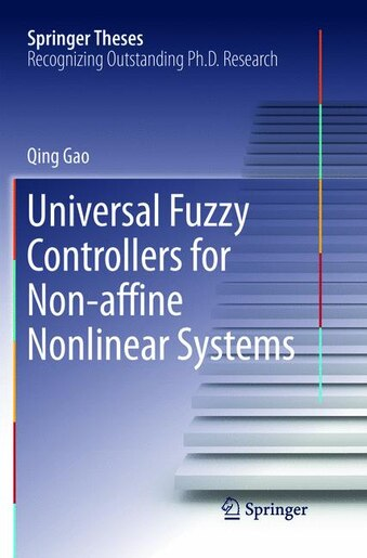 Universal Fuzzy Controllers For Non-affine Nonlinear Systems by Qing Gao
